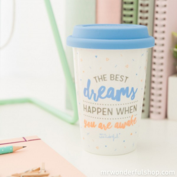 "mr. wonderful* Tasse to go ""The best dreams happen when you wake up"""