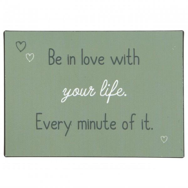 "Ib Laursen Metallschild ""Be in love with your life"""
