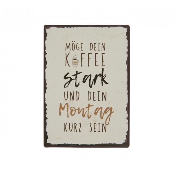 """Ib Laursen Metallschild """"Möge dein Kaffee stark und dein Montag kurz sein"""""""
