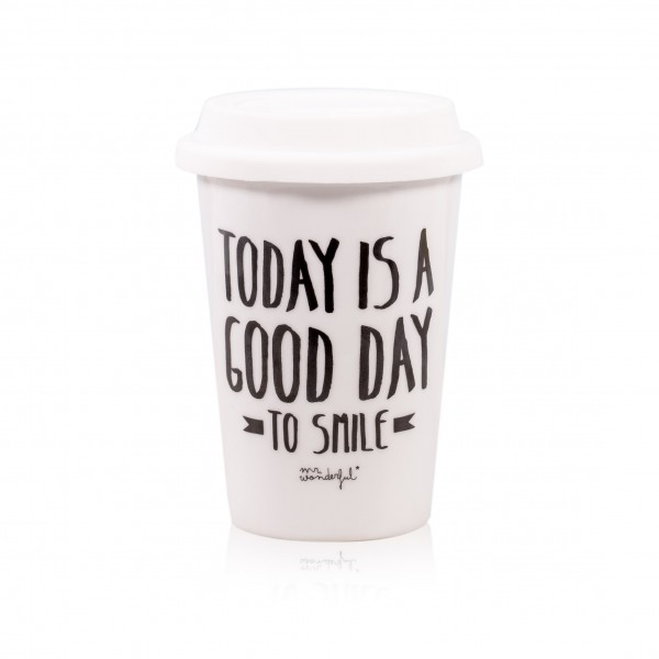 "Becher to go ""Today is a good day to smile"" von mr. wonderful*"
