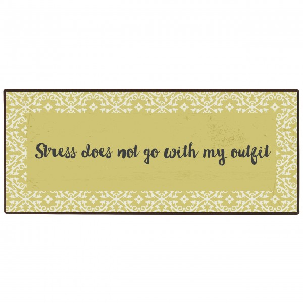 """Ib Laursen Metallschild """"Stress does not go with my outfit"""""""