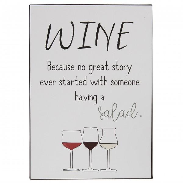 "Ib Laursen Metallschild ""Wine Because no great story ever"""